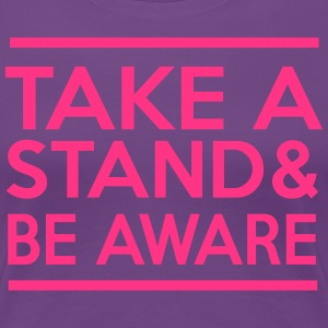Take a Stand & Be Aware T-Shirts - Women's Premium T-Shirt