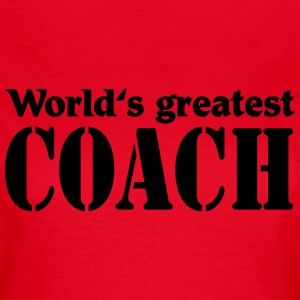 World's greatest Coach T-Shirts - Frauen T-Shirt