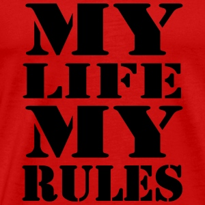 My Life, my Rules T-Shirts - Men's Premium T-Shirt