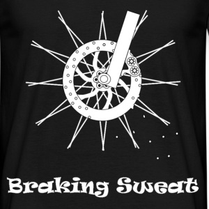 Braking Sweat - Men's T-Shirt