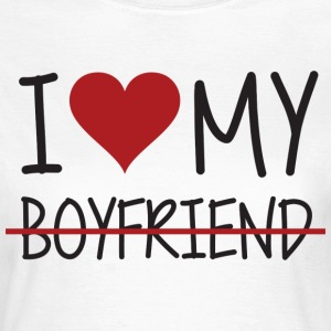 Love my boyfriend - Dame-T-shirt
