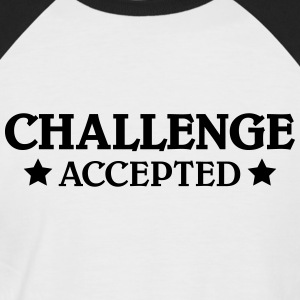 CHallenge accepted Tee shirts - T-shirt baseball manches courtes Homme