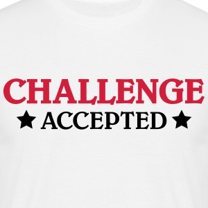 Challenge accepted Tee shirts - T-shirt Homme