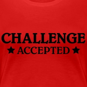 CHallenge accepted T-shirts - Vrouwen Premium T-shirt