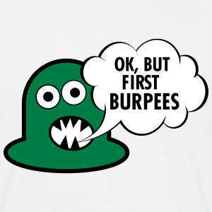 Ok, But First Burpees T-shirts - Herre-T-shirt