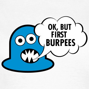 Ok, But First Burpees T-shirts - T-shirt dam
