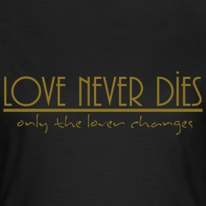 love never dies T-Shirts - Women's T-Shirt