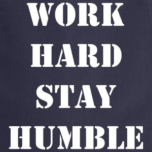 Work hard stay humble - Förkläde