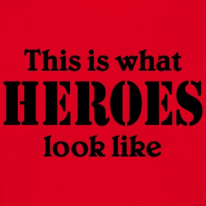 This is what Heroes look like T-shirts - Mannen T-shirt