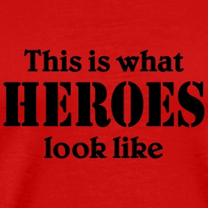 This is what Heroes look like T-shirts - Mannen Premium T-shirt