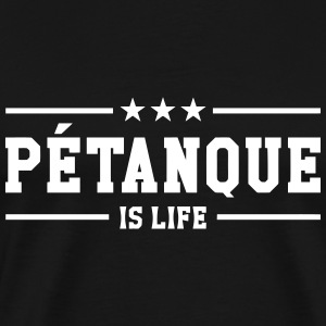 Petanque is life T-shirts - Mannen Premium T-shirt