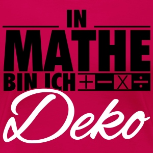 In Mathe bin ich Deko T-Shirts - Frauen Premium T-Shirt