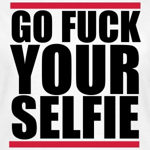 Go fuck your selfie T-Shirts - Frauen T-Shirt