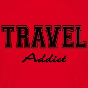 Travel Addict T-Shirts - Men's T-Shirt