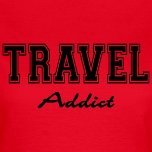 Travel Addict T-shirts - Vrouwen T-shirt