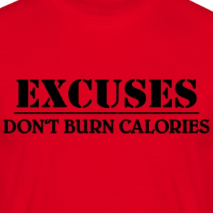 Excuses don't burn calories Tee shirts - T-shirt Homme