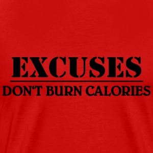 Excuses don't burn calories T-shirts - Mannen Premium T-shirt