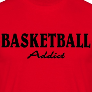 Basketball Addict T-Shirts - Männer T-Shirt