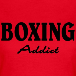 Boxing Addict T-Shirts - Women's T-Shirt