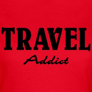 Travel Addict T-Shirts - Women's T-Shirt