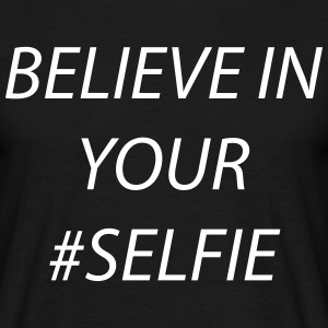 believe in your selfie T-shirts - Mannen T-shirt