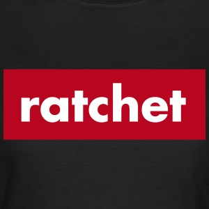 Ratchet T-shirts - Vrouwen T-shirt