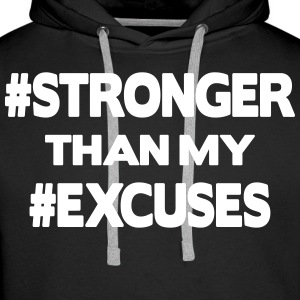 Stronger Than My Excuses Sweaters - Mannen Premium hoodie