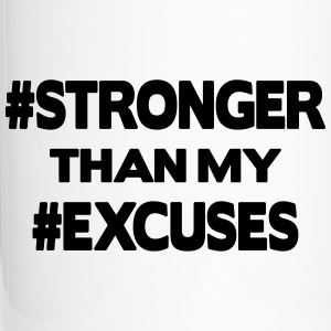 Stronger Than My Excuses Bottiglie e tazze - Tazza termica