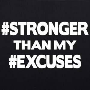 Stronger Than My Excuses Borse & zaini - Borsa ecologica in tessuto
