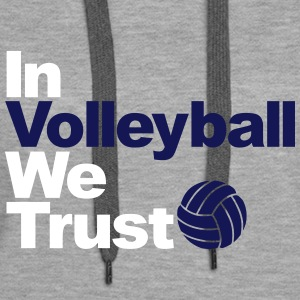 In Volleyball we trust Sweat-shirts - Sweat-shirt à capuche Premium pour femmes