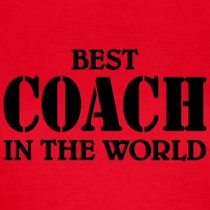 Best Coach in the World T-Shirts - Frauen T-Shirt