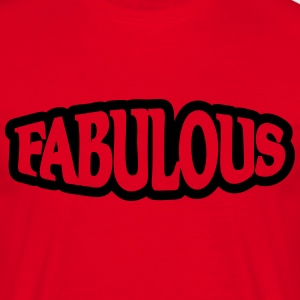 Fabulous T-Shirts - Men's T-Shirt