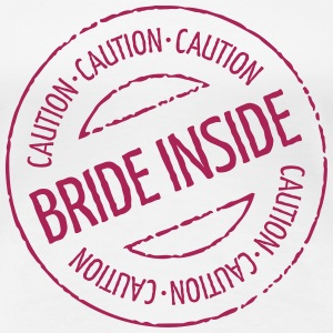 Caution - Bride Inside Stamp (Hen Party) T-Shirts - Women's Premium T-Shirt