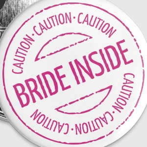 Caution - Bride Inside Stamp (Hen Party) Buttons - Buttons small 25 mm