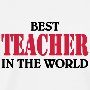Best Teacher in the World Camisetas - Camiseta premium hombre