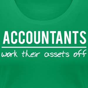 Accountants Work Their Assets Off T-Shirts - Women's Premium T-Shirt