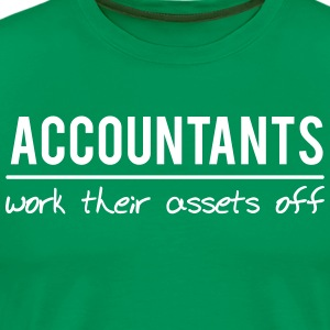 Accountants Work Their Assets Off T-Shirts - Men's Premium T-Shirt