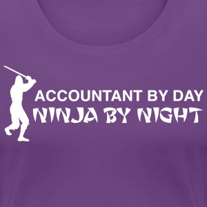 Accountant by Day, Ninja by Night T-Shirts - Women's Premium T-Shirt