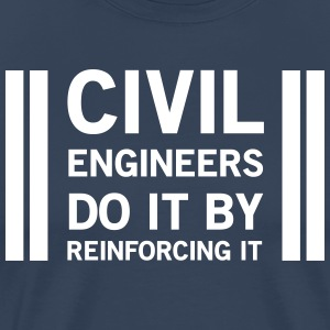 Civil Engineers Do It Be Reinforcing It T-Shirts - Men's Premium T-Shirt