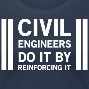 Civil Engineers Do It Be Reinforcing It T-Shirts - Women's Premium T-Shirt
