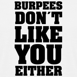 Burpee Don´t Like You Either T-shirts - Herre-T-shirt