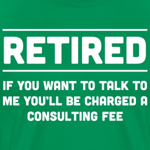 Retired Consulting Fee T-Shirts - Men's Premium T-Shirt