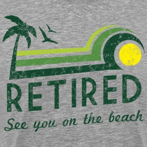 Retired See You On the Beach T-Shirts - Men's Premium T-Shirt