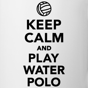 Keep calm play Water Polo Flaschen & Tassen - Tasse