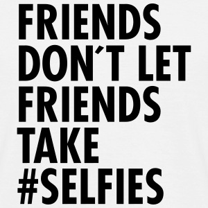 Friends Don´t Let Friends Take #Selfies T-shirts - Herre-T-shirt