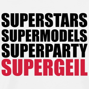 Superstars, Supermodels, Superparty, Supergeil T-Shirts - Männer Premium T-Shirt
