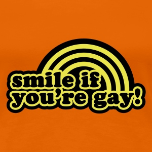 Orange smile if you're gay Girlie - Frauen Premium T-Shirt