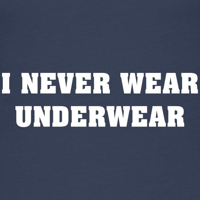 I Never Wear Underwear