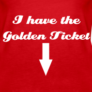 Design ~ I HAVE THE GOLDEN TICKET Tank Top - Briney Spears Costume