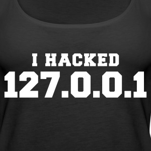 Schwarz i hacked 127.0.0.1 Tops - Frauen Premium Tank Top